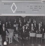 Woody Herman & The First Herd - The 1945 Band in HiFi From Direct Line Broadcasts