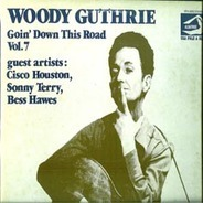 Woody Guthrie Guest Artists: Cisco Houston , Sonny Terry , Bess Hawes - Goin' Down This Road Vol. 7