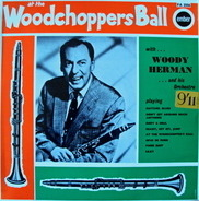 Woody Herman And His Orchestra - At The Woodchoppers Ball