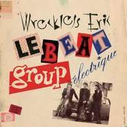 Wreckless Eric - Le Beat Group Electrique
