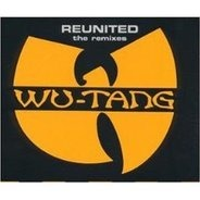 Wu-Tang - Reunited Remixes