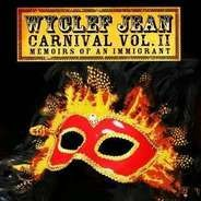 Wyclef Jean - Carnival Vol.2 (Memoirs Of An Immigrant)