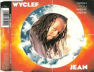 Wyclef Jean - Wish You Were Here