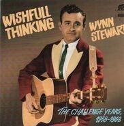 Wynn Stewart - Wishful Thinking - The Challenge Years 1958 - 1963
