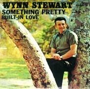 Wynn Stewart - Something Pretty