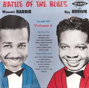 Wynonie Harris / Roy Brown - Battle Of The Blues, Volume 2