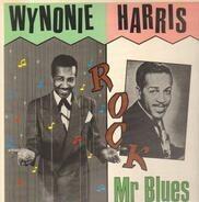 Wynonie Harris - Rock Mr. Blues