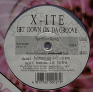 X-Ite - Get Down on Da Groove