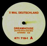 X Mal Deutschland - Dreamhouse