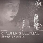 X-Plorer & Dee'Pulse - Silhouette / Deja Vu