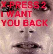 X-Press 2 - I Want You Back