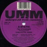 X-Static - I'm Standing (Kamasutra Remix)