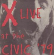 X - Live At The Civic '79