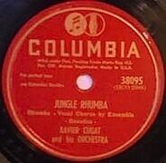 Xavier Cugat And His Orchestra - Jungle Rhumba / Ok'l Baby Dok'l