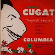 Xavier Cugat And His Orchestra - Tropical Bouquets