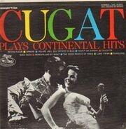 Xavier Cugat And His Orchestra - Cugat Plays Continental Hits