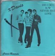 XDavis - Do I Do I / Never Find Love