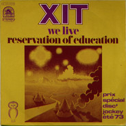 Xit - We Live / Reservation Of Education