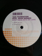 Yam Foundation Feat. Irvin Doomes - Don't Mess with My Love