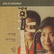 Yang Wei & Betti Xiang with Amelia Piano Trio - Song Of Consonance