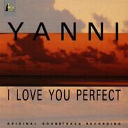 Yanni - I Love You Perfect
