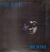 Yard Trauma - Face to Face