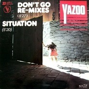 Yazoo - Don't Go (Re-mixes) / Situation