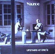 Yazoo - Upstairs At Eric's / You And Me Both