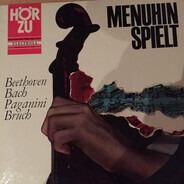 Yehudi Menuhin - Spielt Beethoven, Bach, Paganini, Bruch