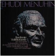 Yehudi Menuhin - Berühmte Violinkonzerte