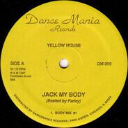 Yellow House - Jack My Body