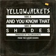 Yellowjackets - And You Know That