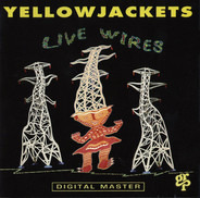 Yellowjackets - Live Wires