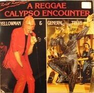 Yellowman & General Trees - A Reggae Calypso Encounter