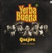 Yerba Buena! - Guajira (I Love U 2 Much)