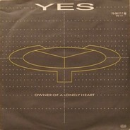Yes - Owner Of A Lonely Heart / Our Song