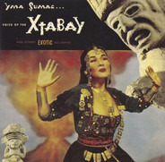 Yma Sumac - Voice Of The Xtabay... And Other Exotic Delights