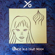 Yo - Once In A Blue Moon