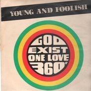 young and foolish - god exist one love 360°
