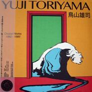Yuji Toriyama - Choice Works 1982 - 1985