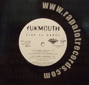Yukmouth - Clap Yo Hands / Ooh! Ooh!