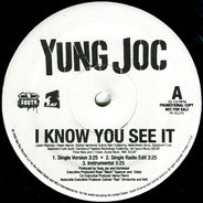 Yung Joc - I Know You See It / Dope Boy Magic / Patron