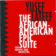 Yusef Lateef - The African-American Epic Suite For Quintet And Orchestra