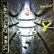 Yves Deruyter - Factor-Y (Remixes)