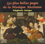Yves Esquieu , Polyphonia Antiqua , Ensemble De Musique Ancienne D'Aix-En-Provence - Les plus belles pages de la musique ancienne