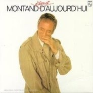 Yves Montand - Montand D'Hier Et D'Aujourd'Hui