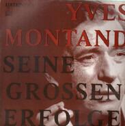 Yves Montand - Seine Grossen Erfolge