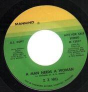 Z.Z. Hill - A Man Needs A Woman / Chokin' Kind