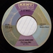 Z.Z. Hill - I Need Someone (To Love Me) / Oh Darling