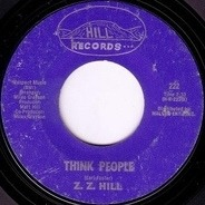 Z.Z. Hill - Think People